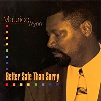 Better Safe Than Sorry by Maurice Wynn