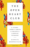 The Open Heart Club: A Story about Birth and...