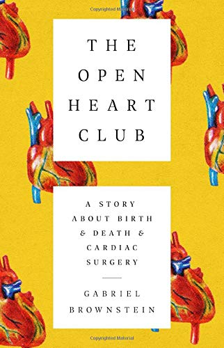 The Open Heart Club: A Story about Birth and Death and Cardiac Surgery