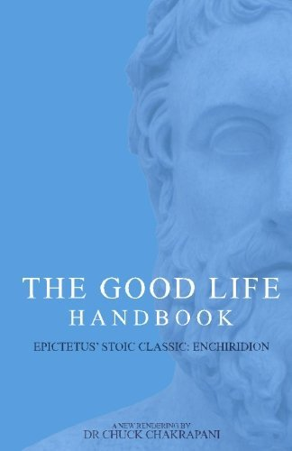 The Good Life Handbook:: Epictetus' Stoic Classic Enchiridion