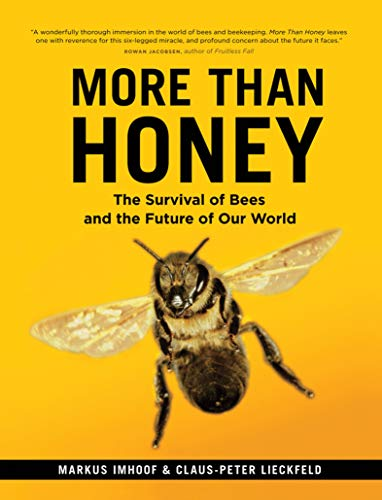 More Than Honey: The Survival of Bees and the Future of Our World (English Edition)