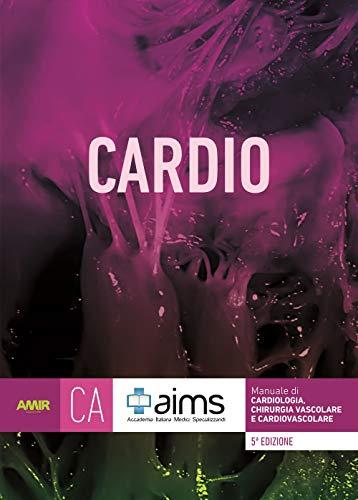 Manuale di cardiologia, chirurgia vascolare e cardiovascolare. Concorso Nazionale SSM. Ediz. per la scuola