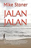 Jalan Jalan: Winner of the Guardian's self-published book of the month 'Tender and accomplished, funny and sad...a very impressive debut' David Flusfeder, author of The Gift