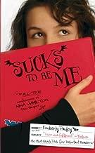 Sucks to Be Me: The All-True Confessions of Mina Hamilton, Teen Vampire (maybe)