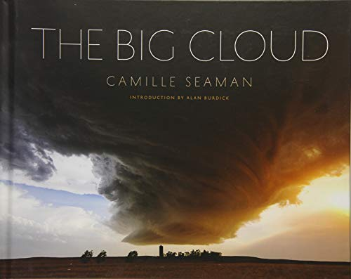 The Big Cloud: Specatular Photographs of Storm Clouds