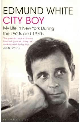 [(City Boy: My Life in New York During the 1960s and 1970s)] [ By (author) Edmund White ] [January, 2011]