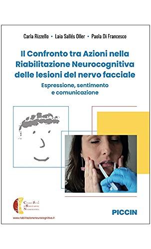 Il confronto tra azioni nella riabilitazione neurocognitiva delle lesioni del nervo facciale. Espressione, sentimento e comunicazione