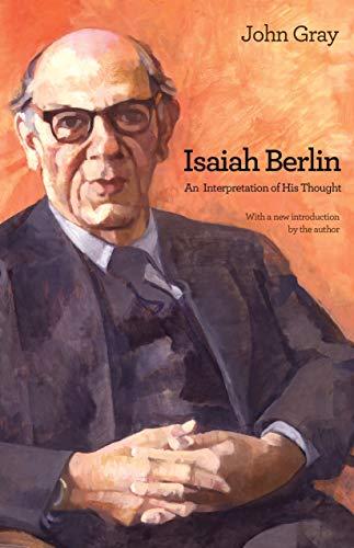 Isaiah Berlin: An Interpretation of His Thought (English Edition)