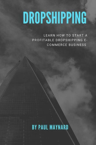 DROPSHIPPING: E-COMMERCE BUSINESS MODEL: Learn how to start a Profitable Dropshipping E-Commerce Business (English Edition)