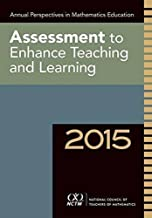Annual Perspectives in Math Ed 2015: Assessment to Enhance Learning and Teaching