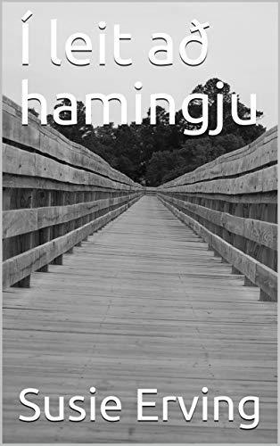 Í leit að hamingju (Icelandic Edition)