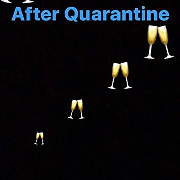 After Quarantine