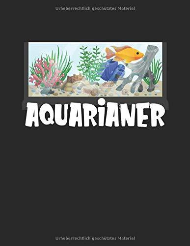 Aquarium Tagebuch: Planer, Notizbuch, Bestandsbuch, Futterplan für alle Auqarianer und Aquaristik Fans ♦ Logbuch für über 100 Einträge ♦ A4+ Format ♦ Motiv: Aquarianer 7