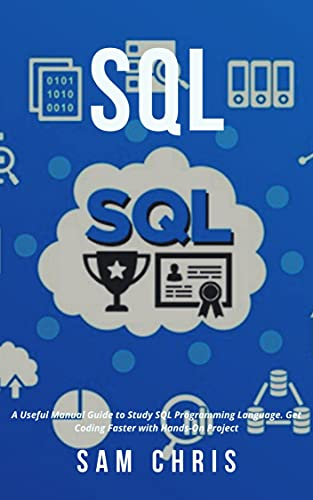 SQL: A Useful Manual Guide to Study…