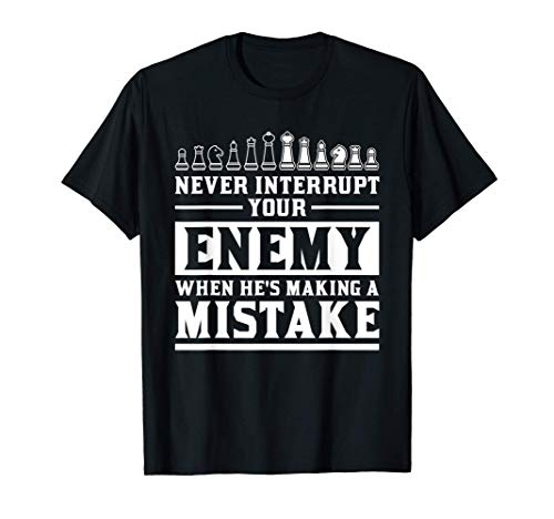 敵がミスをしているときは、決して中断しないでください Tシャツ