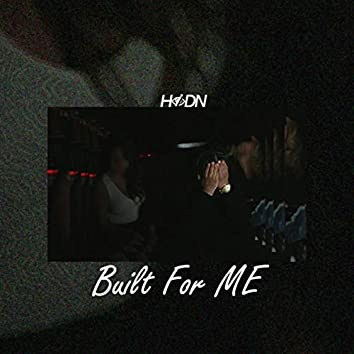 Built for Me