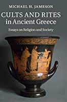 Cults and Rites in Ancient Greece: Essays on Religion and Society