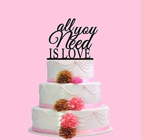 """""""All You Need Is Love"""" Wedding Cake Topper (Multiple Color Optional)"""