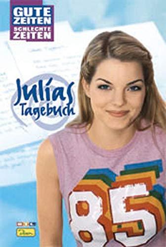 Gute Zeiten, schlechte Zeiten. Julias Tagebuch.