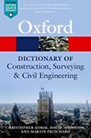 A Dictionary of Construction, Surveying, and Civil Engineering, 2nd Edition Front Cover