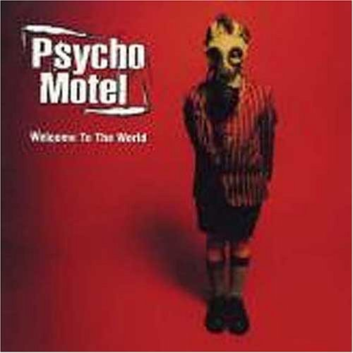 Welcome to the World by Psycho Motel