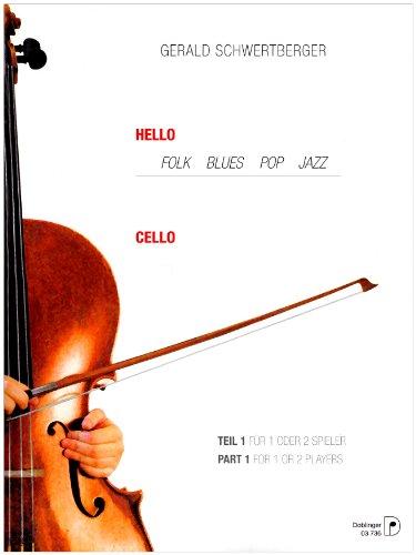 Hello Cello! 1: Folk, Blues, Pop, Jazz f. 1 oder 2 Spieler (leicht)