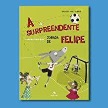 A surpreendente jogada de Felipe