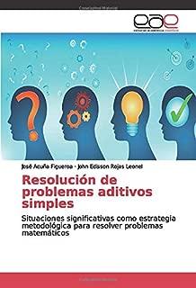 Resolución de problemas aditivos simples: Situaciones significativas como estrategia metodológica para resolver problemas matemáticos (Spanish Edition)