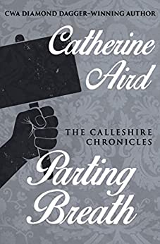 Parting Breath (The Calleshire Chronicles Book 7) by [Catherine Aird]