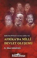 Kolektivist Uluslasma ve Afrika'da Milli Devlet Olusumu