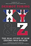 X, Y & Z: The Real Story of How Enigma Was Broken...