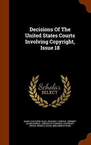Decisions of the United States Courts Involving Copyright, Issue 18