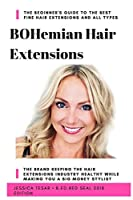 Hair Extensions Guide: Natural Hair Extensions For Fine Hair and All About Hair Extensions