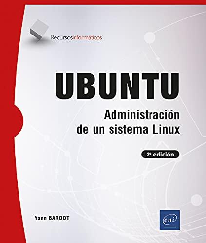 Ubuntu - Administración de un sistema Linux (2a edición)
