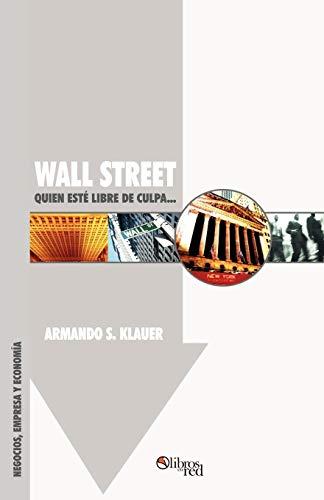 Wall Street: Quien Este Libre de Culpa