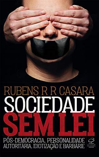 Sociedade sem lei: Pós-democracia, personalidade autoritária, idiotização e barbárie