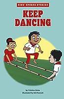 Keep Dancing (Kids' Sports Stories)