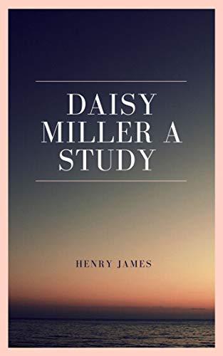 Daisy Miller A Study (English Edition)