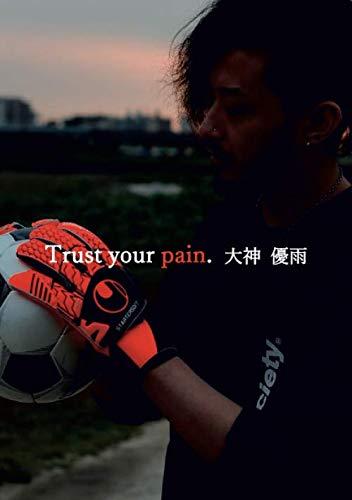 Trust your pain.