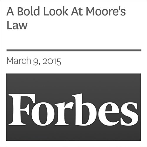 A Bold Look At Moore's Law audiobook cover art