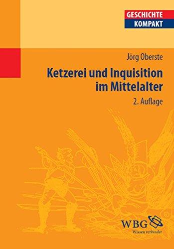 Ketzerei und Inquisition im Mittelalter (Geschichte Kompakt)