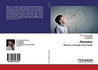 Phonetics: Phonetics is the study of vocal sounds