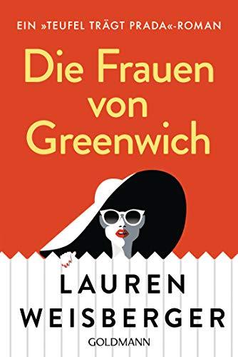 Die Frauen von Greenwich: Ein »Teufel trägt Prada«-Roman