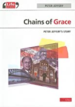 Chains of Grace: Peter Jeffery's Story (Life Stories (Day One Publications))