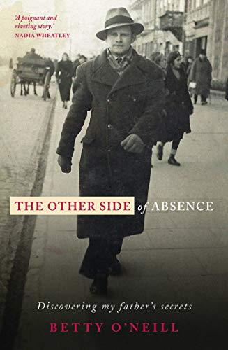 Front cover for the book The Other Side of Absence: Discovering My Father's Secrets by Betty O'Neill