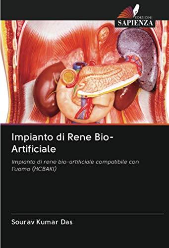 Impianto di Rene Bio-Artificiale: Impianto di rene bio-artificiale compatibile con l'uomo (HCBAKI)