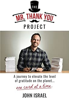 The Mr. Thank You Project: A Journey to Elevate the Level of Gratitude on the Planet...One Card at a Time