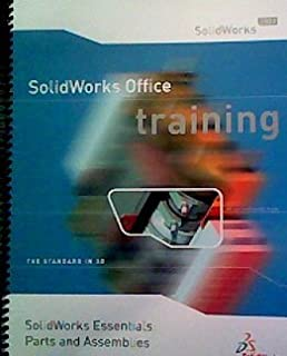 Solidworks 2003 Office Training. Solidworks Essentials: Parts and Assemblies. The Standard in 3D. With Training Course Files CD-ROM