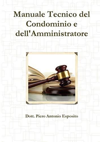 Manuale tecnico del condominio e dell'amministratore