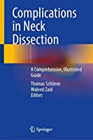 Complications in Neck Dissection: A Comprehensive, Illustrated Guide